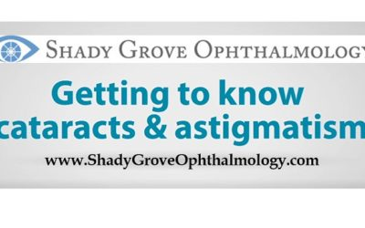 Getting To Know Cataracts & Astigmatism