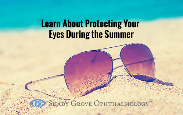 Protecting Your Eyes During the Summer