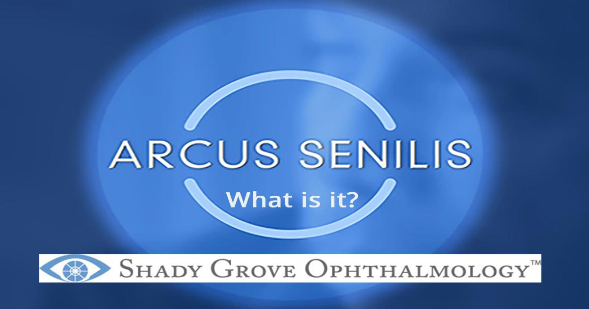 Arcus Senilis - Maryland Ophthalmologist, Eye Doctor