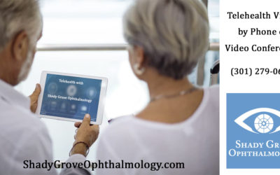 Shady Grove Ophthalmology Now Offering Telehealth Visits by Phone or Video Conference